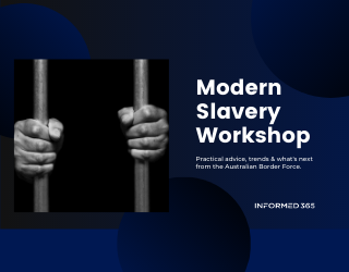 Live Virtual Workshop: Practical Advice to Prepare Modern Slavery Statements from the Australian Border Force
